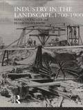 Industry in the Landscape, 1700-1900