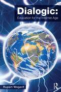 Dialogic: Education for the Internet Age