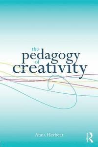 The Pedagogy of Creativity