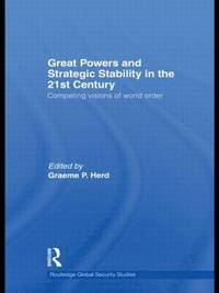 Great Powers and Strategic Stability in the 21st Century