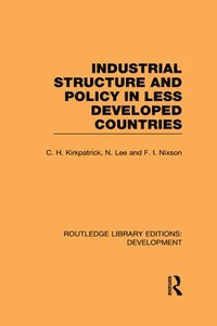 Industrial Structure and Policy in Less Developed Countries