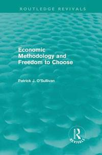 Economic Methodology and Freedom to Choose