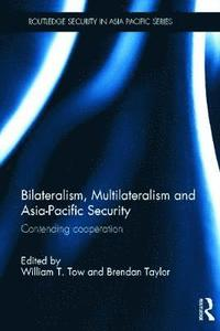 Bilateralism, Multilateralism and Asia-Pacific Security