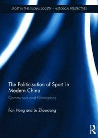 The Politicisation of Sport in Modern China