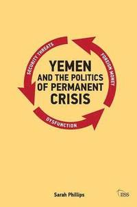 Yemen and the Politics of Permanent Crisis