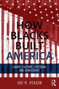 How Blacks Built America