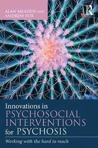 Innovations in Psychosocial Interventions for Psychosis