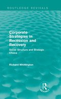 Corporate Strategies in Recession and Recovery