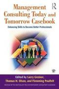 Management Consulting Today and Tomorrow Casebook