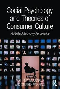 Social Psychology and Theories of Consumer Culture
