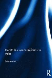 Health Insurance Reforms in Asia