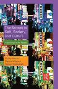 The Senses in Self, Society, and Culture