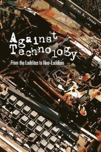 Against Technology