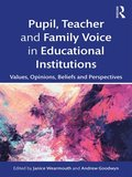 Pupil, Teacher and Family Voice in Educational Institutions