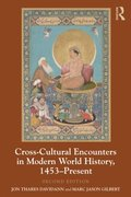 Cross-Cultural Encounters in Modern World History, 1453-Present