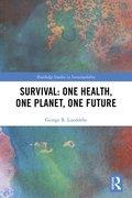 Survival: One Health, One Planet, One Future / George R. Lueddeke
