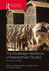 Routledge Handbook of Reenactment Studies