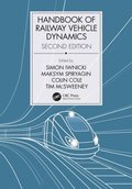 Handbook of Railway Vehicle Dynamics, Second Edition