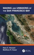 Making and Unmaking of the San Francisco Bay