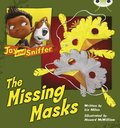 Bug Club Independent Fiction Year 1 Blue C Jay and Sniffer: The Missing Masks