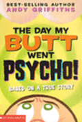 The Day My Butt Went Psycho!