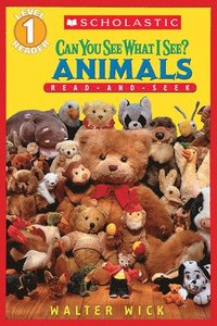 Scholastic Reader Level 1: Can You See What I See? Animals