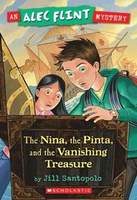 An Alec Flint Mystery #1: Nina, the Pinta, and the Vanishing Treasure