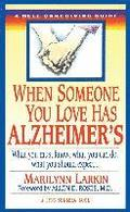 When Someone You Love Has Alzheimer's: What You Must Know, What You Can Do, and What You Should Expect a Dell Caregiving Guide