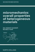 Micromechanics: Overall Properties of Heterogeneous Materials