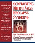Confronting Mitral Valve Prolapse Syndrome