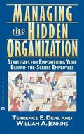 Managing the Hidden Organization/Strategies for Empowering Your behind-the-Scenes Employees