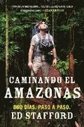 Caminando el Amazonas: 860 Dias. Paso A Paso. = Walking the Amazon