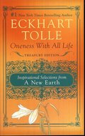 Oneness with All Life: Inspirational Selections from a New Earth, Treasury Edition