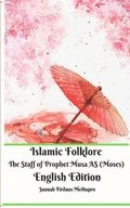 Islamic Folklore The Staff of Prophet Musa AS (Moses) English Edition