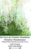 The Traces of a Primitive Monotheism (Primitiver Monotheismus) Bilingual Edition English Germany Standar Version