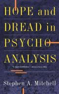 Hope And Dread In Psychoanalysis