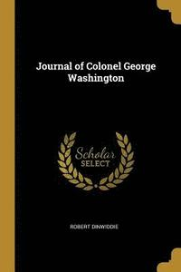 Journal of Colonel George Washington
