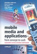 Mobile Media and Applications, From Concept to Cash