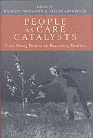 People as Care Catalysts - From Being Patient to  Becoming Healthy