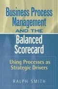 Business Process Management and the Balanced Scorecard