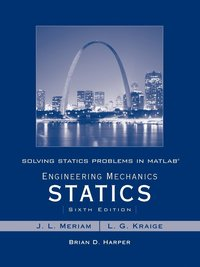 Solving Statics Problems in MATLAB to accompany Engineering Mechanics Statics 6e
