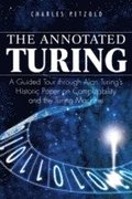 The Annotated Turing: A Guided Tour Through Alan Turing's Historic Paper On Computablilty And The Turing Machine