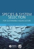 Species and System Selection for Sustainable Aquaculture