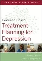 Evidence-Based Treatment Planning for Depression Facilitator's Guide