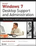 Windows 7 Desktop Support and Administration: Real World Skills for MCITP Certification and Beyond Book/CD Package