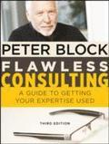 Flawless Consulting: A Guide to Getting Your Expertise Used 3rd Edition