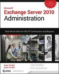 Exchange Server 2010 Administration: Real World Skills for MCITP Certification and Beyond (Exams 70-662 and 70-663) Book/DVD Package