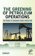 The Greening of Petroleum Operations