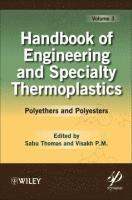 Handbook of Engineering and Speciality Thermoplastics: v. 3 Handbook of Engineering and Specialty Thermoplastics, Volume 3 Polyethers and Polyesters