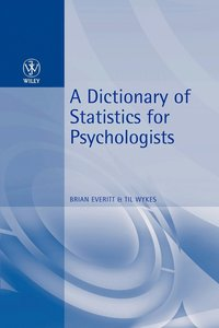 A Dictionary of Statistics for Psychologists